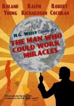 Человек, который умел творить чудеса — The Man Who Could Work Miracles (1936)