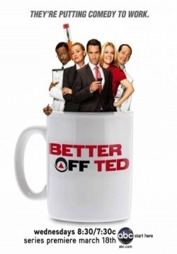 Давай еще, Тэд (Везунчик Тэд) — Better Off Ted (2009-2010) 1,2 сезоны