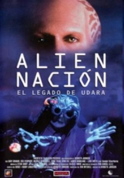 Нация пришельцев 6: Наследия удара (Чужая нация 6) — Alien Nation 6: The Udara Legacy (1997)